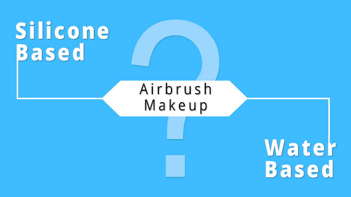 silicone vs water based airbrush makeup