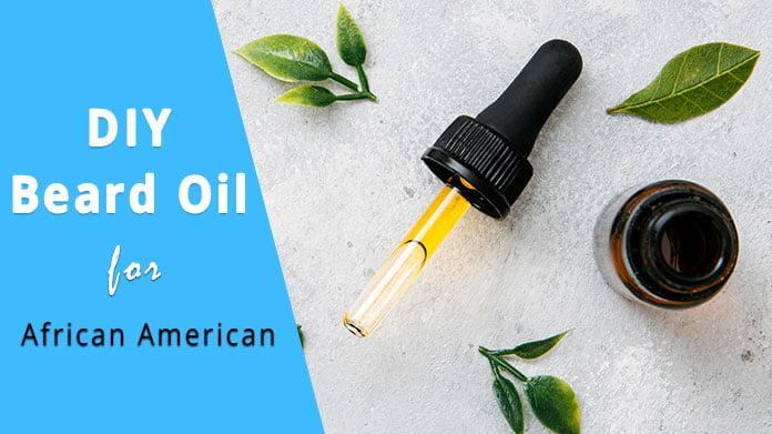 diy beard oil for african american